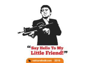 Say Hello To My Little Friend, Küçük Dostuma Merhaba De.!