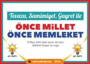 Tevazu, Samimiyet, Gayret İle, 2019 Seçim, Önce Millet Önce Memleket
